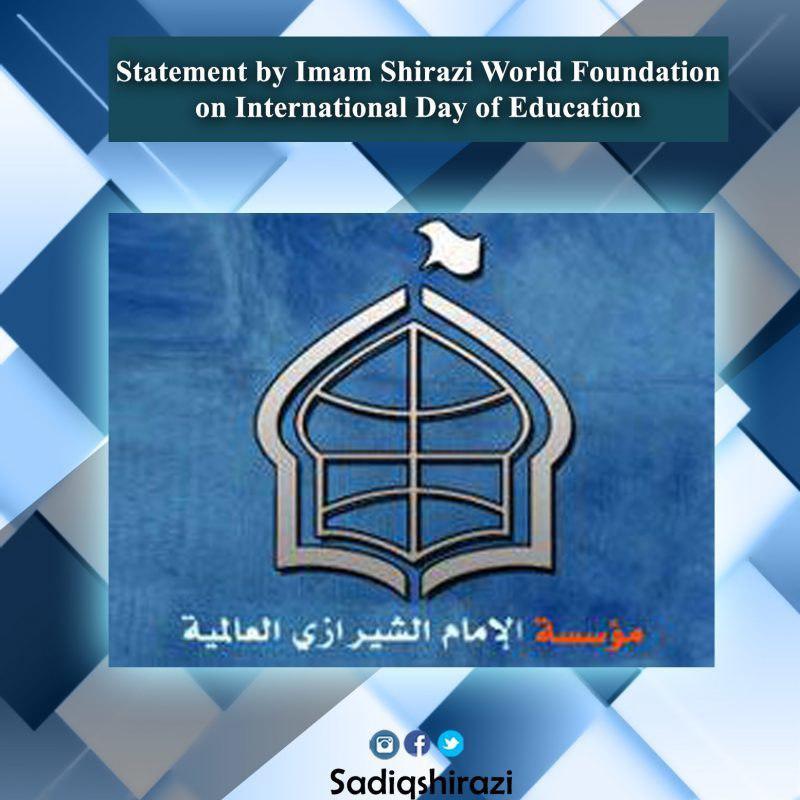 Photo of Statement by Imam Shirazi World Foundation on International Day of Education