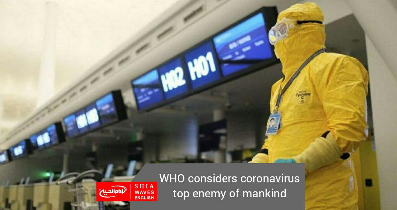 Photo of WHO considers coronavirus top enemy of mankind