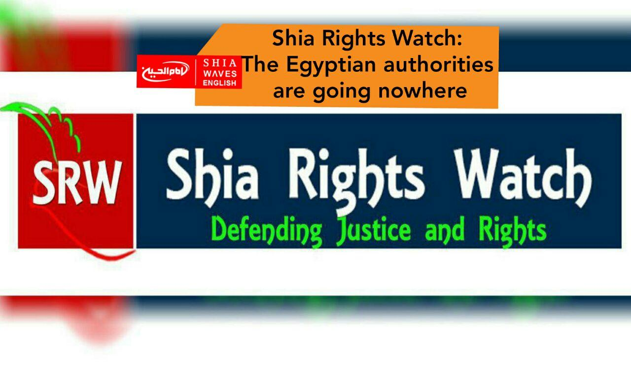 Photo of Shia Rights Watch: The Egyptian authorities are going nowhere