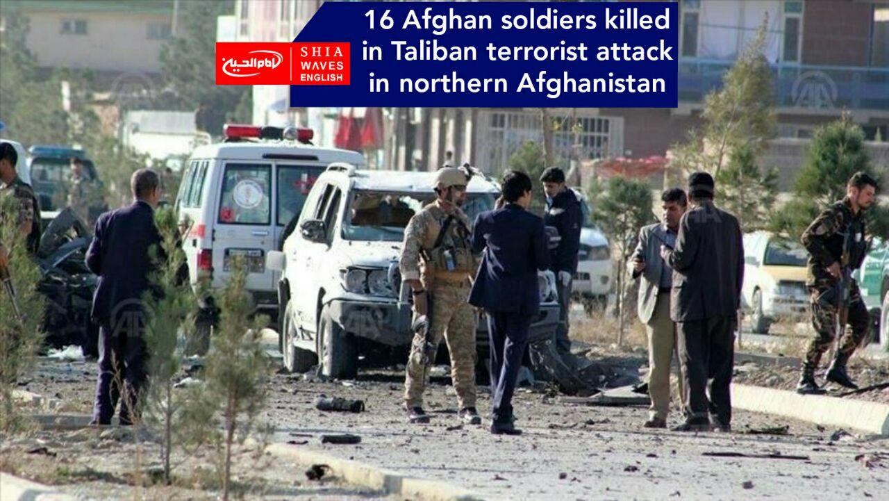 Photo of 16 Afghan soldiers killed in Taliban terrorist attack in northern Afghanistan