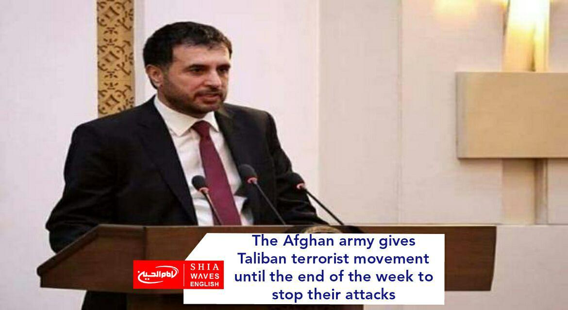 Photo of The Afghan army gives Taliban terrorist movement until the end of the week to stop their attacks