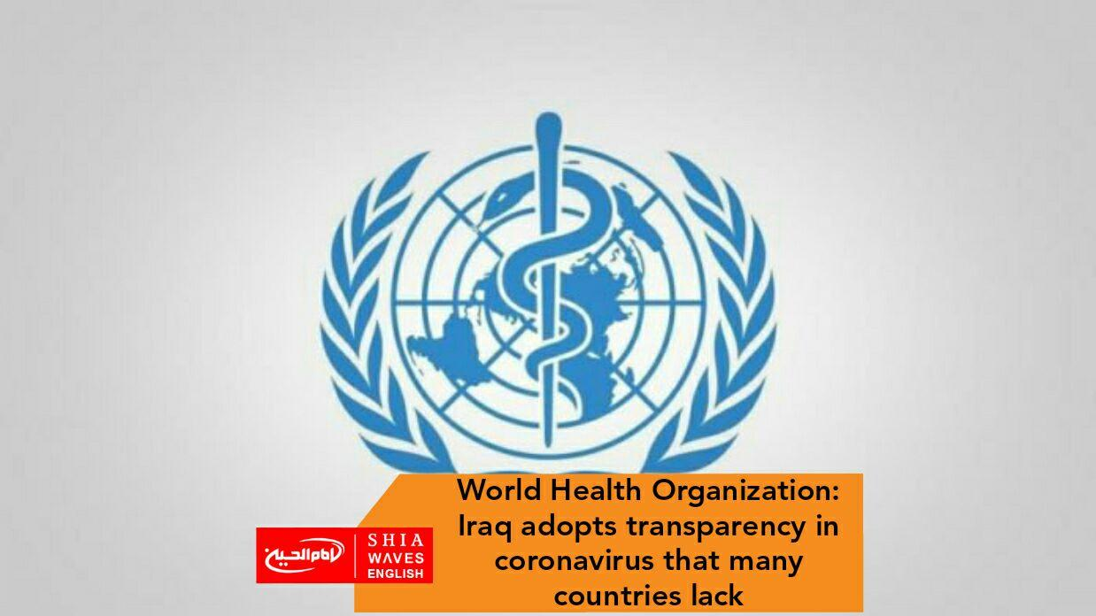 Photo of World Health Organization: Iraq adopts transparency in coronavirus that many countries lack