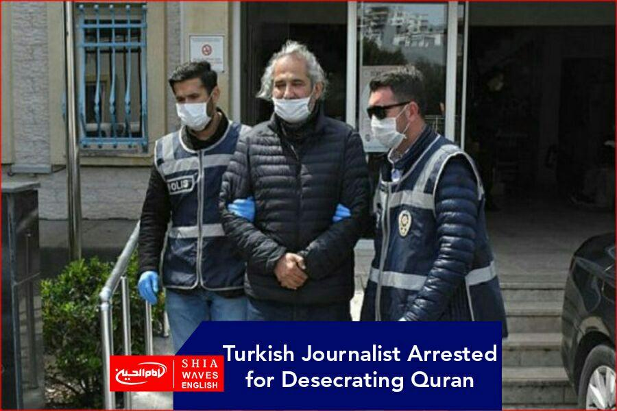 Photo of Turkish Journalist Arrested for Desecrating Quran