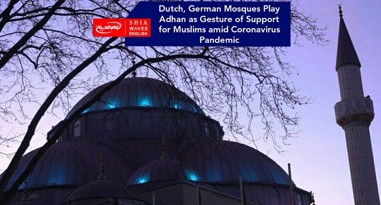 Photo of Dutch, German Mosques Play Adhan as Gesture of Support for Muslims amid Coronavirus Pandemic