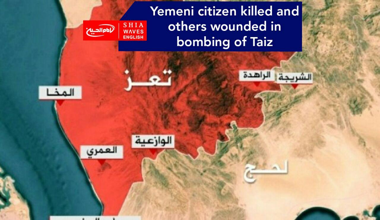 Photo of Yemeni citizen killed and others wounded in bombing of Taiz