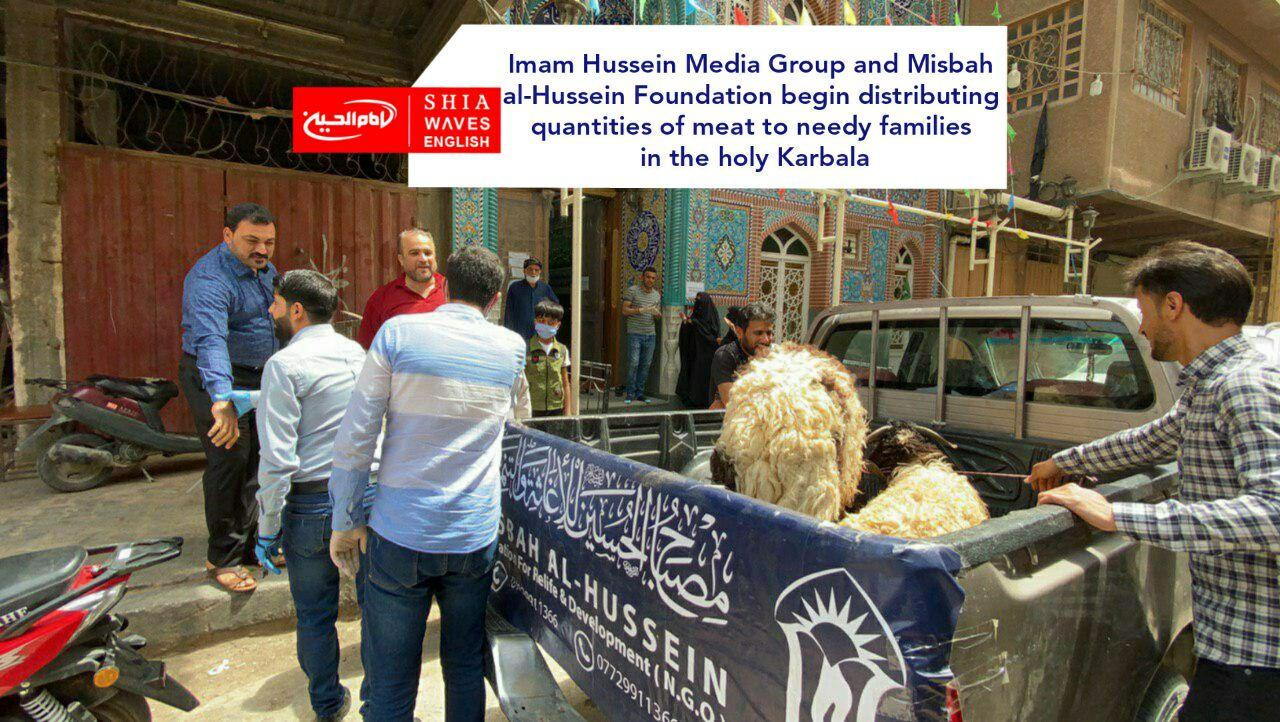 Photo of Imam Hussein Media Group and Misbah al-Hussein Foundation begin distributing quantities of meat to needy families in the holy Karbala