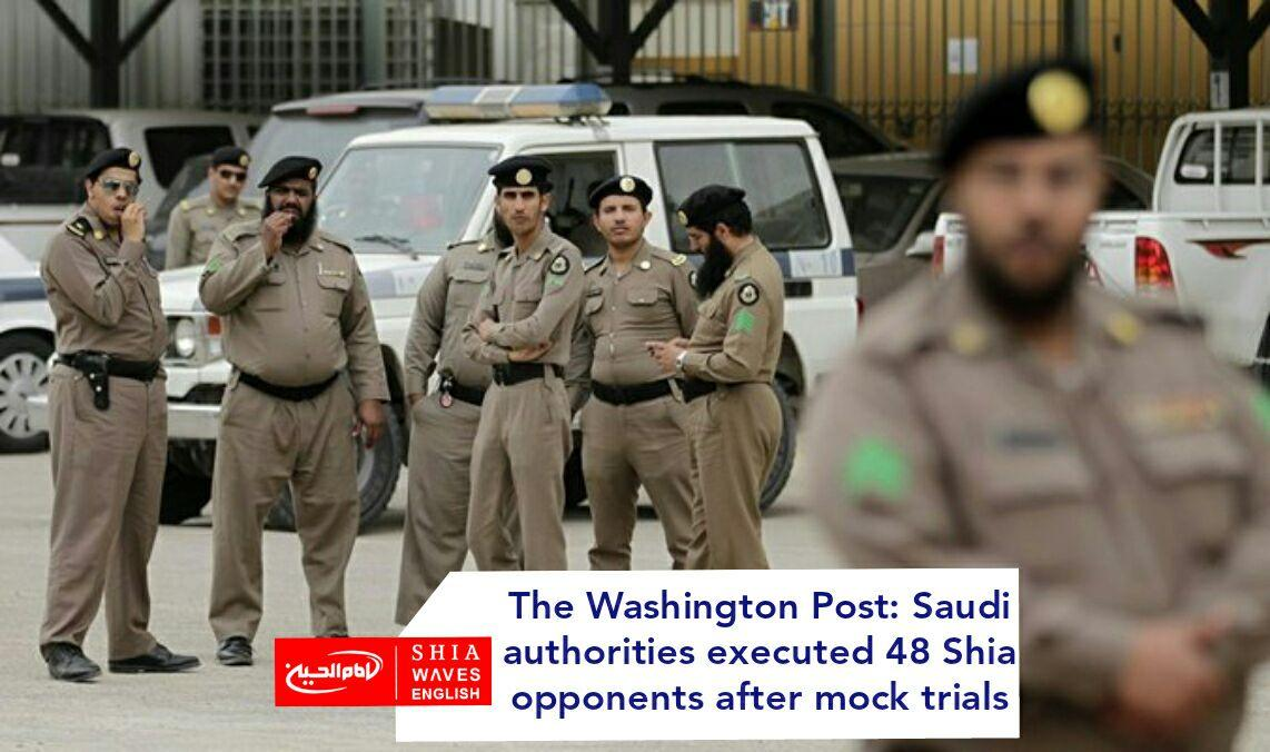 Photo of The Washington Post: Saudi authorities executed 48 Shia opponents after mock trials