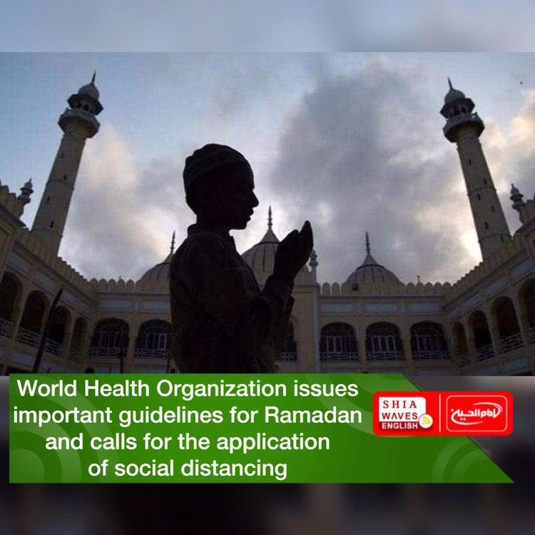 Photo of World Health Organization issues important guidelines for Ramadan and calls for the application of social distancing