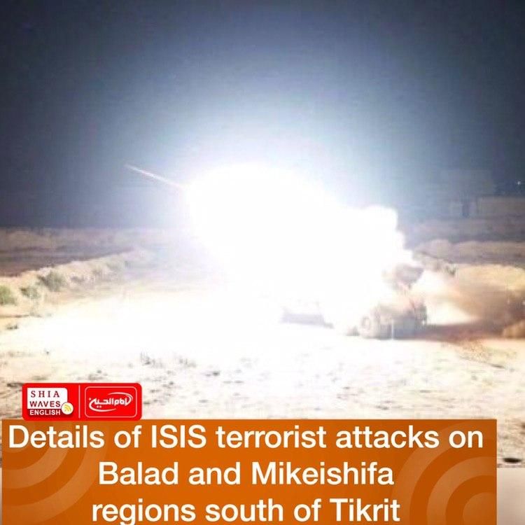 Photo of Details of ISIS terrorist attacks on Balad and Mikeishifa regions south of Tikrit