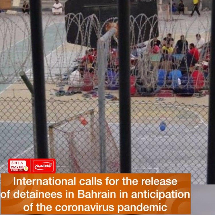 Photo of International calls for the release of detainees in Bahrain in anticipation of the coronavirus pandemic