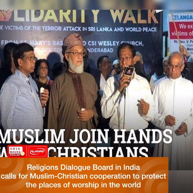 Photo of Religions Dialogue Board in India calls for Muslim-Christian cooperation to protect the places of worship in the world