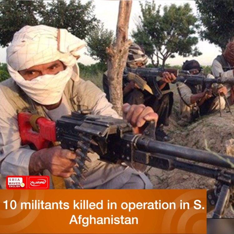 Photo of 10 militants killed in operation in S. Afghanistan