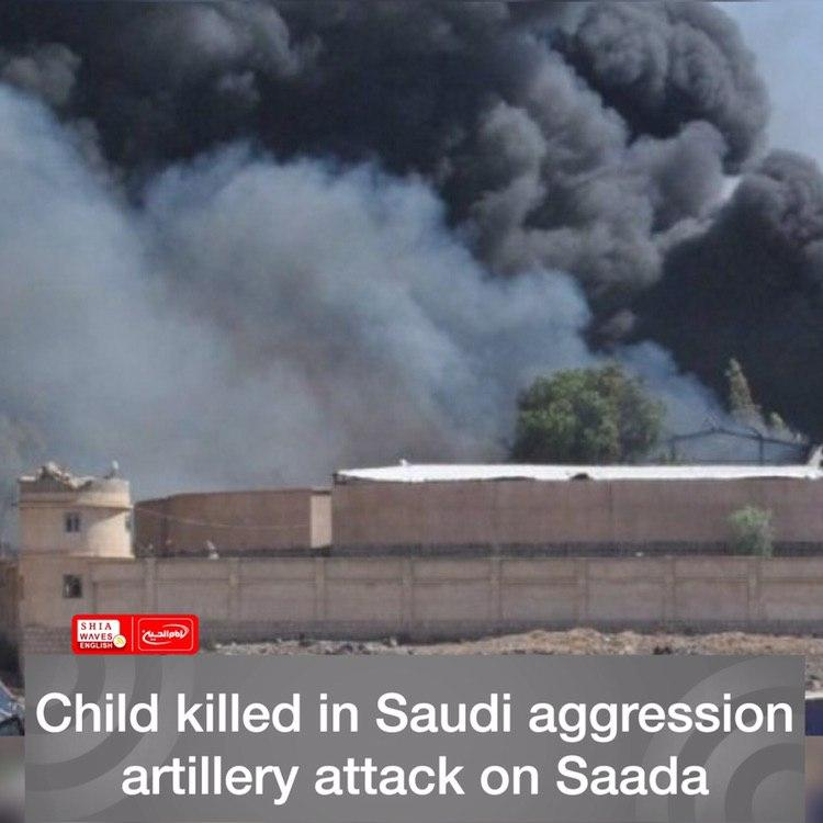 Photo of Child killed in Saudi aggression artillery attack on Saada