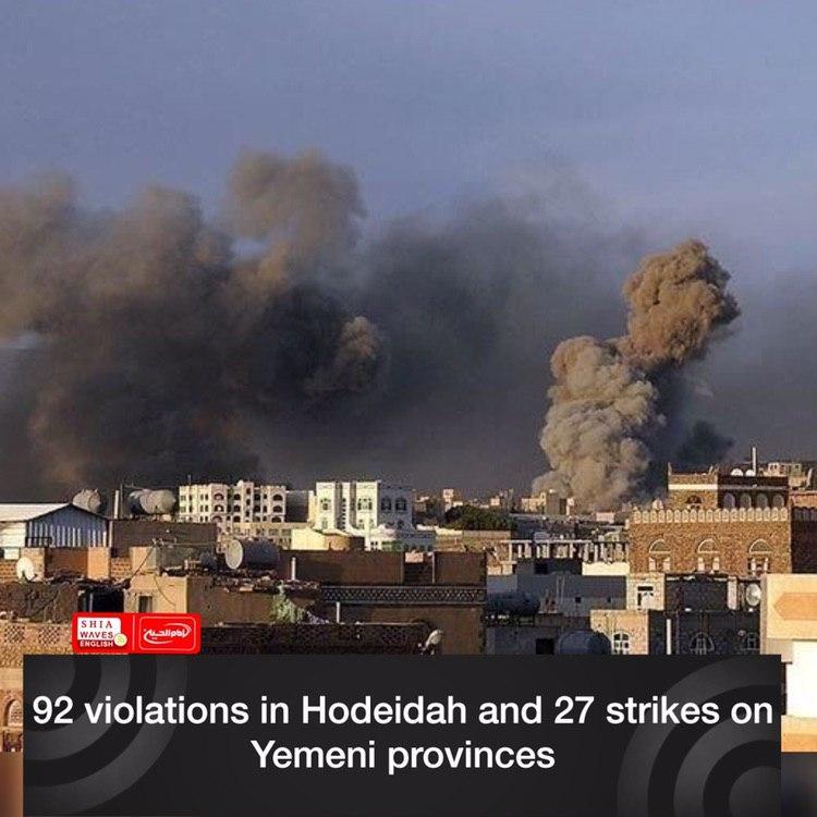 Photo of 92 violations in Hodeidah and 27 strikes on Yemeni provinces