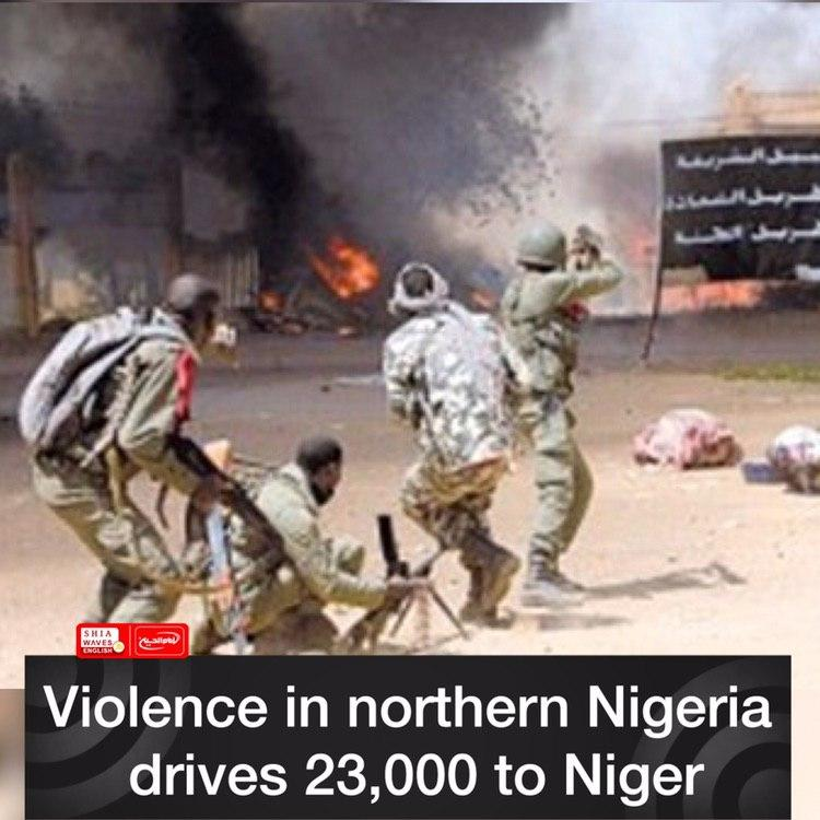 Photo of Violence in northern Nigeria drives 23,000 to Niger