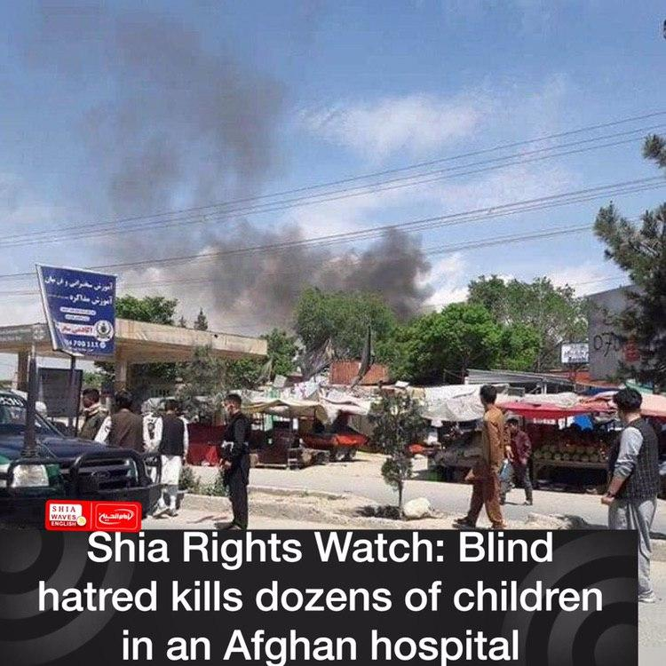 Photo of Shia Rights Watch: Blind hatred kills dozens of children in an Afghan hospital
