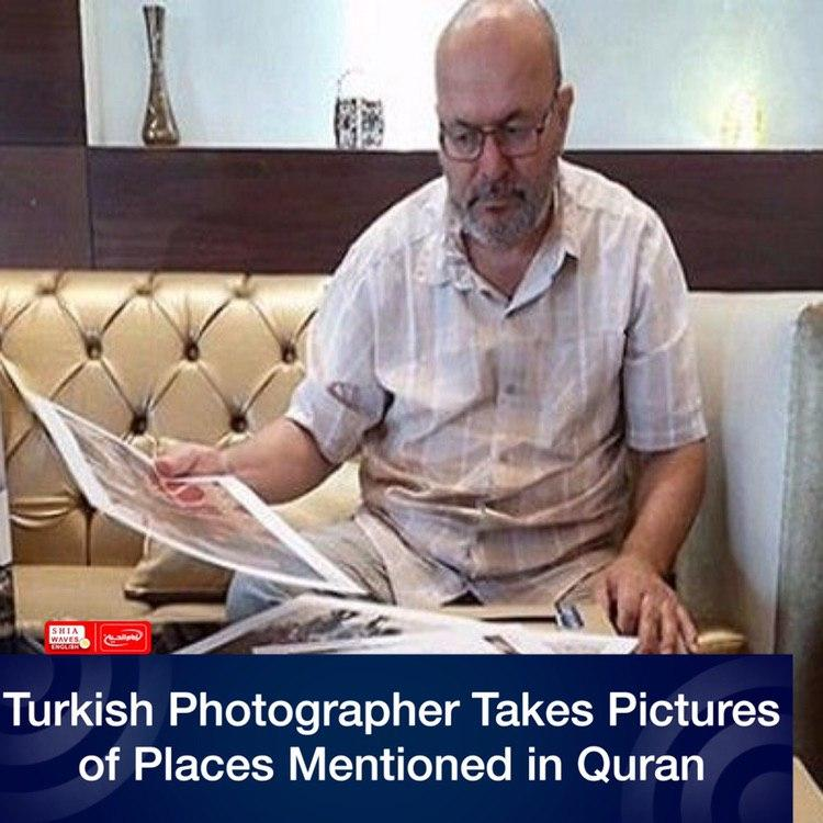 Photo of Turkish Photographer Takes Pictures of Places Mentioned in Quran