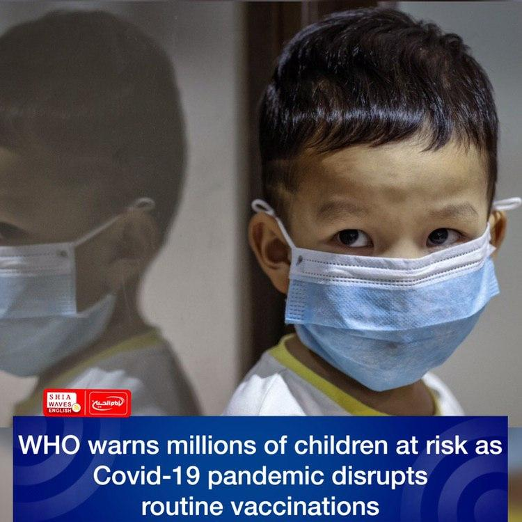 Photo of WHO warns millions of children at risk as Covid-19 pandemic disrupts routine vaccinations