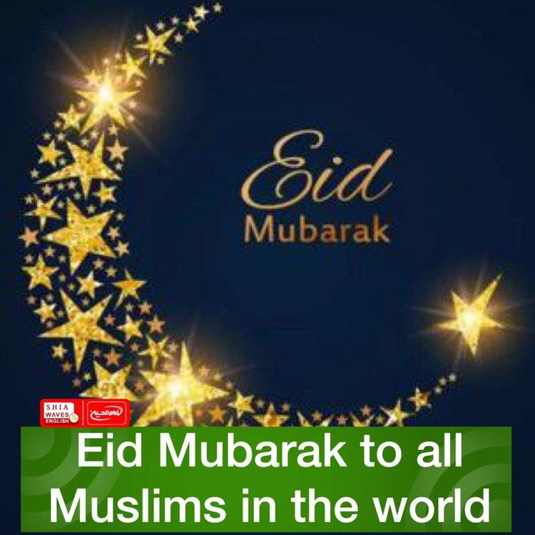 Photo of Eid Mubarak to all Muslims in the world