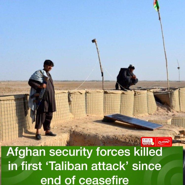 Photo of Afghan security forces killed in first 'Taliban attack' since end of ceasefire