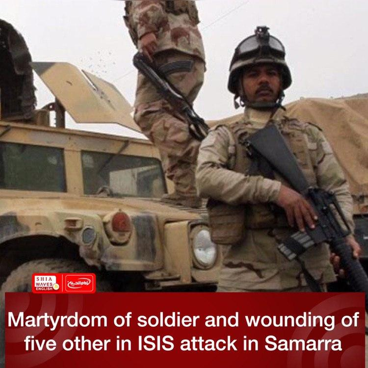 Photo of Martyrdom of soldier and wounding of five other in ISIS attack in Samarra