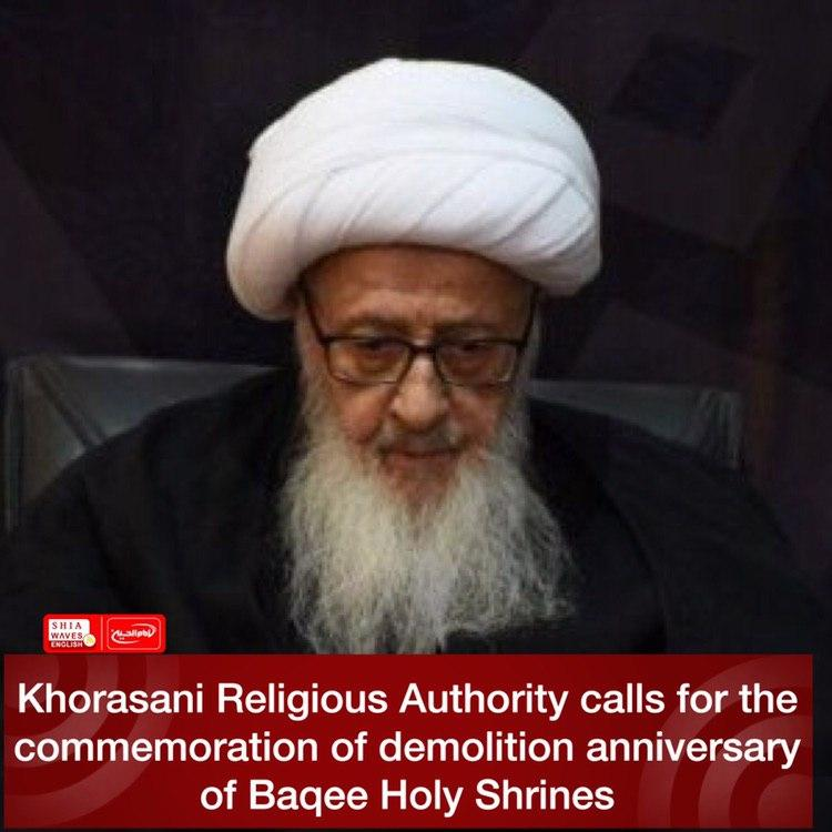 Photo of Khorasani Religious Authority calls for the commemoration of demolition anniversary of Baqee Holy Shrines