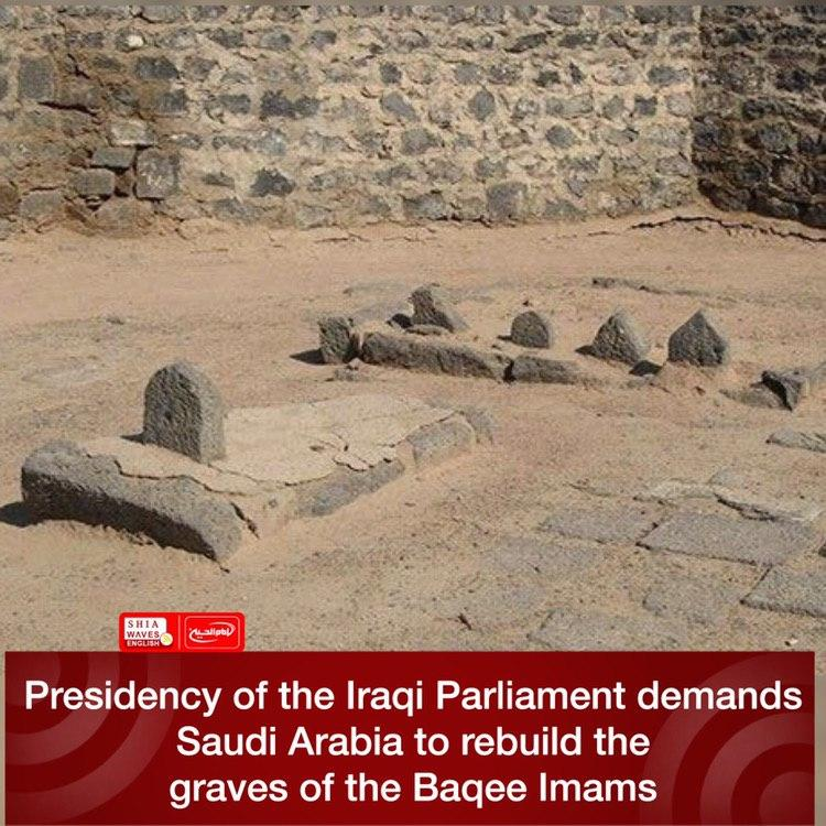 Photo of Presidency of the Iraqi Parliament demands Saudi Arabia to rebuild the graves of the Baqee Imams