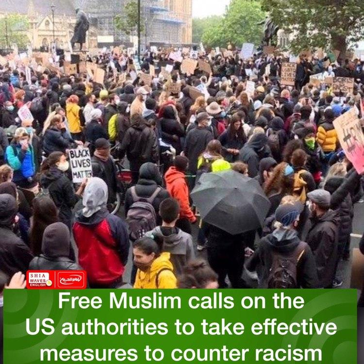 Photo of Free Muslim calls on the US authorities to take effective measures to counter racism