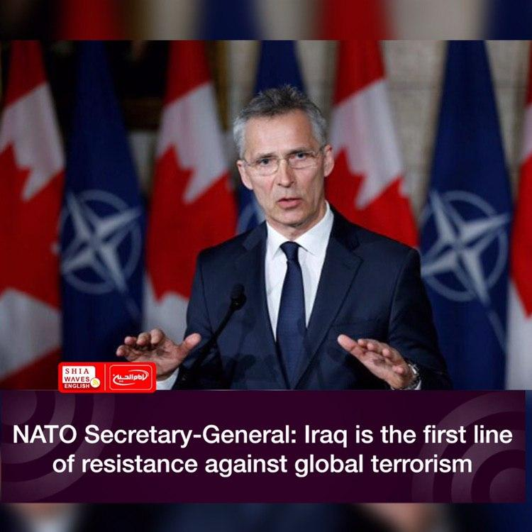 Photo of NATO Secretary-General: Iraq is the first line of resistance against global terrorism