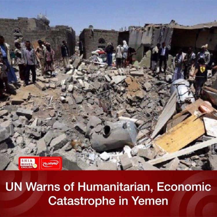 Photo of UN Warns of Humanitarian, Economic Catastrophe in Yemen