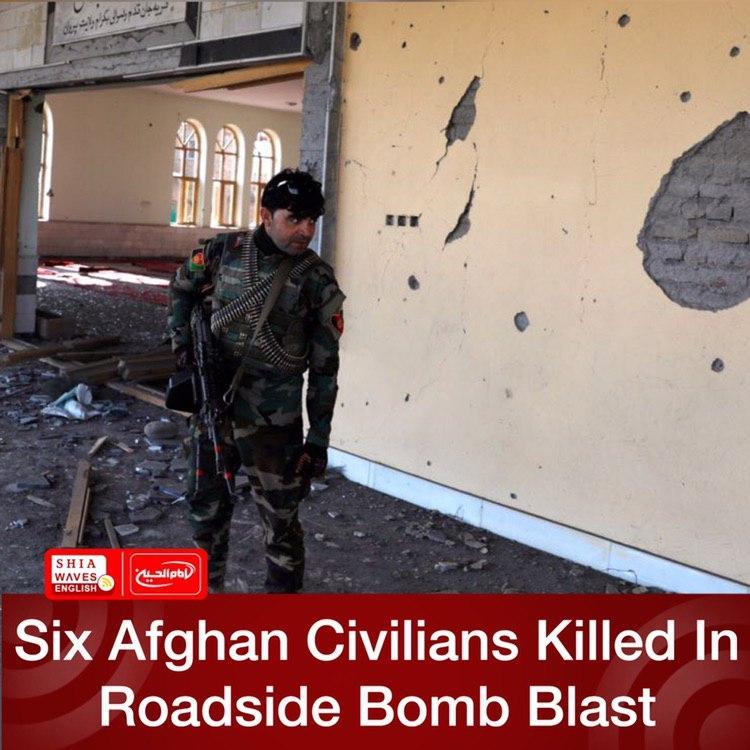 Photo of Six Afghan Civilians Killed In Roadside Bomb Blast