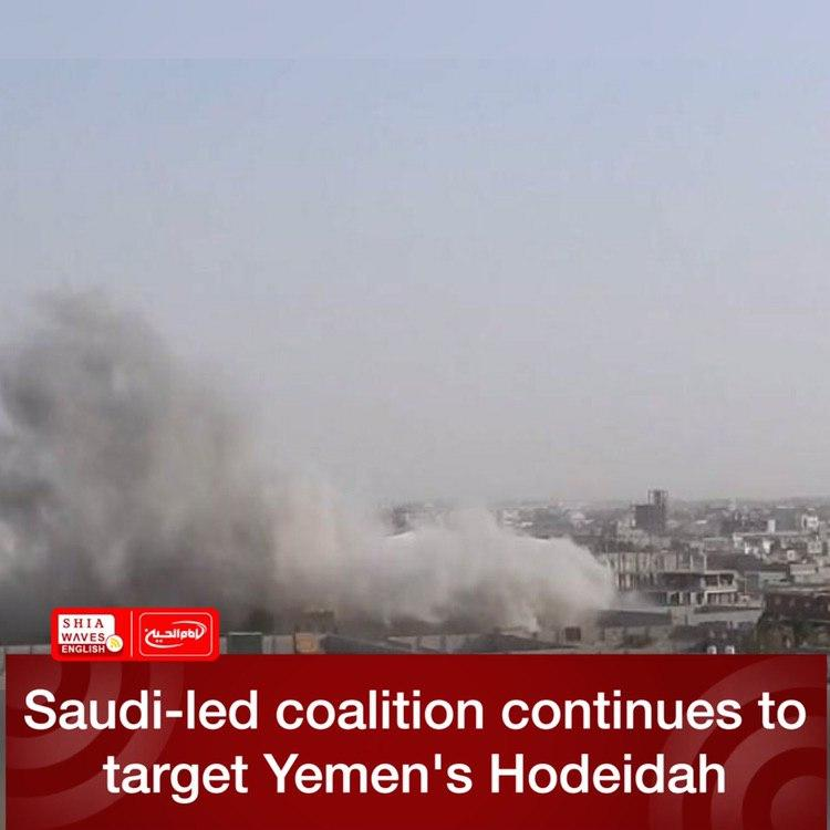 Photo of Saudi-led coalition continues to target Yemen's Hodeidah