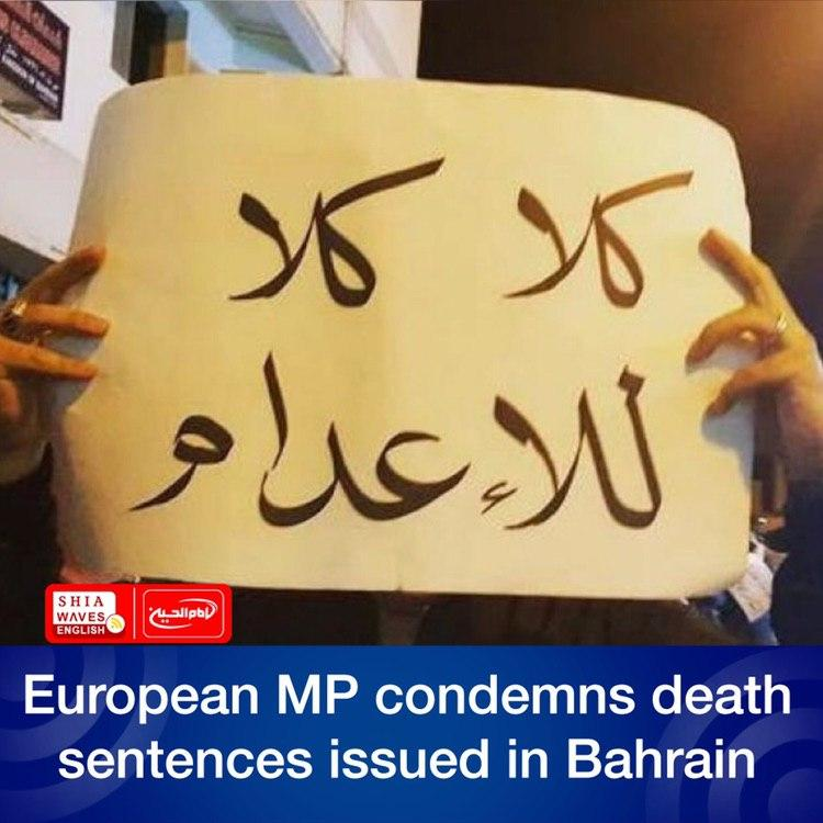 Photo of European MP condemns death sentences issued in Bahrain