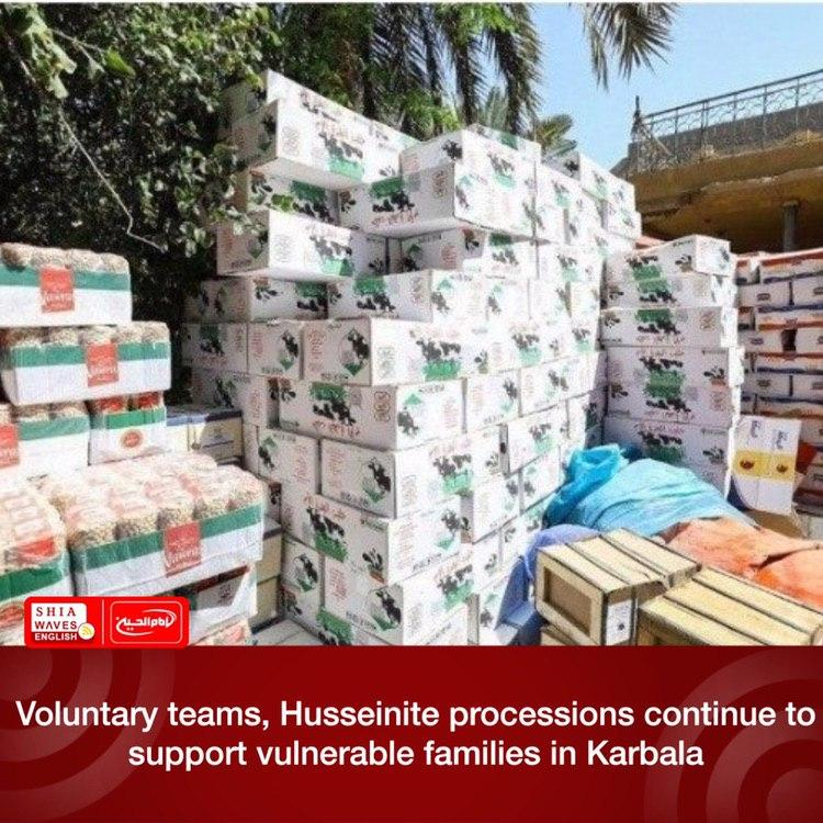 Photo of Voluntary teams, Husseinite processions continue to support vulnerable families in Karbala