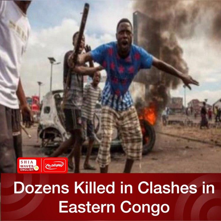Photo of Dozens Killed in Clashes in Eastern Congo