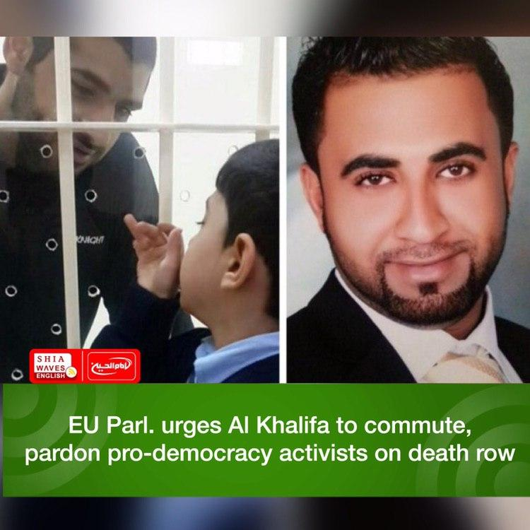 Photo of EU Parl. urges Al Khalifa to commute, pardon pro-democracy activists on death row