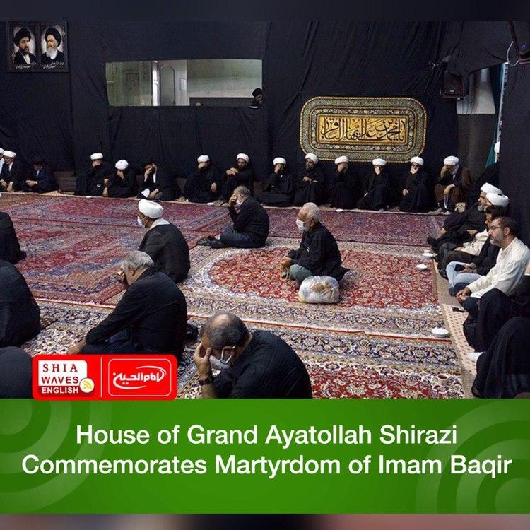 Photo of House of Grand Ayatollah Shirazi Commemorates Martyrdom of Imam Baqir