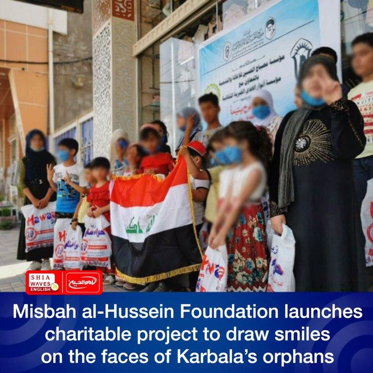 Photo of Misbah al-Hussein Foundation launches charitable project to draw smiles on the faces of Karbala's orphans