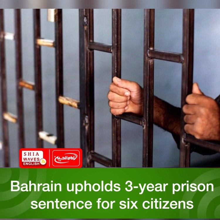 Photo of Bahrain upholds 3-year prison sentence for six citizens