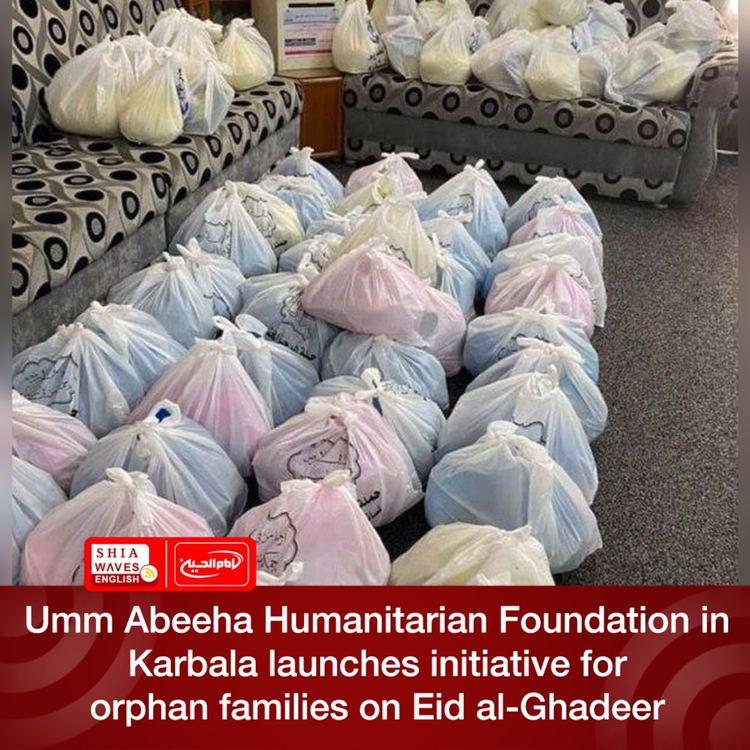 Photo of Umm Abeeha Humanitarian Foundation in Karbala launches initiative for orphan families on Eid al-Ghadeer