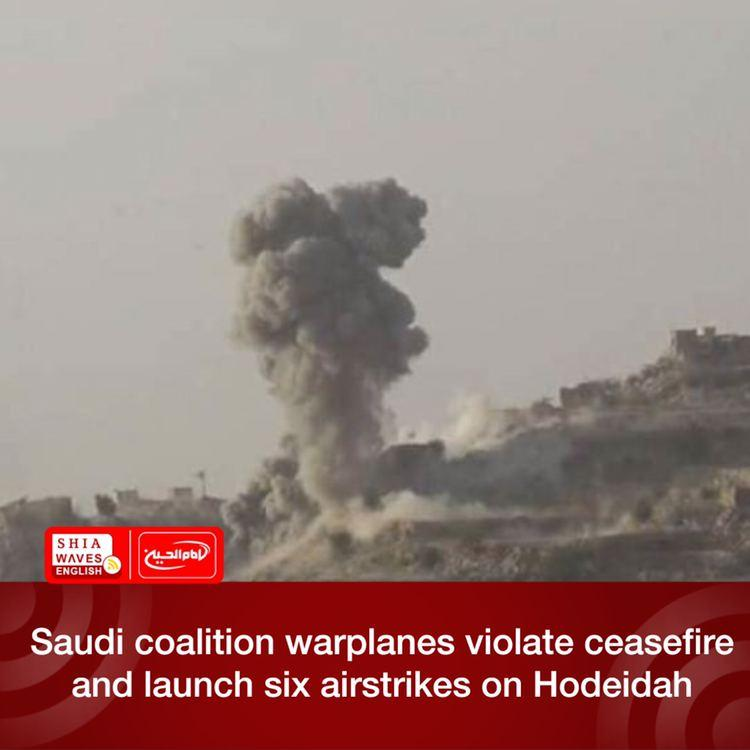 Photo of Saudi coalition warplanes violate ceasefire and launch six airstrikes on Hodeidah