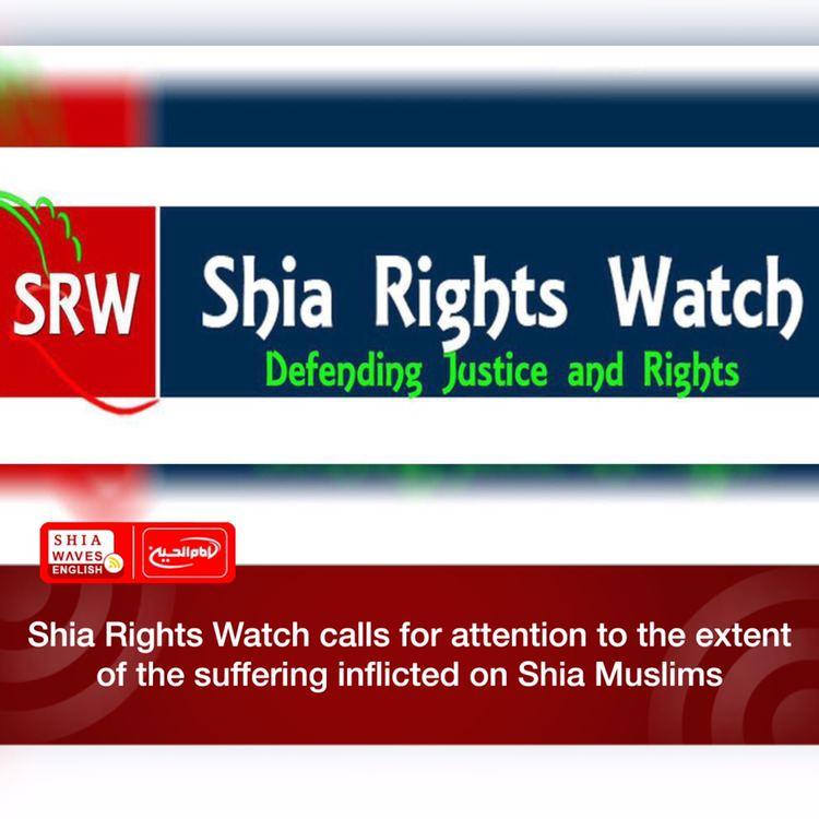 Photo of Shia Rights Watch calls for attention to the extent of the suffering inflicted on Shia Muslims