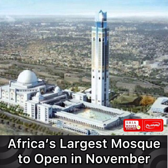 Photo of Africa's Largest Mosque to Open in November