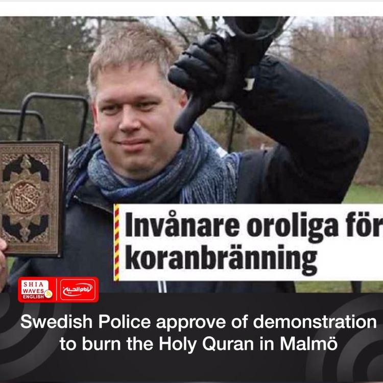 Photo of Swedish Police approve of demonstration to burn the Holy Quran in Malmö