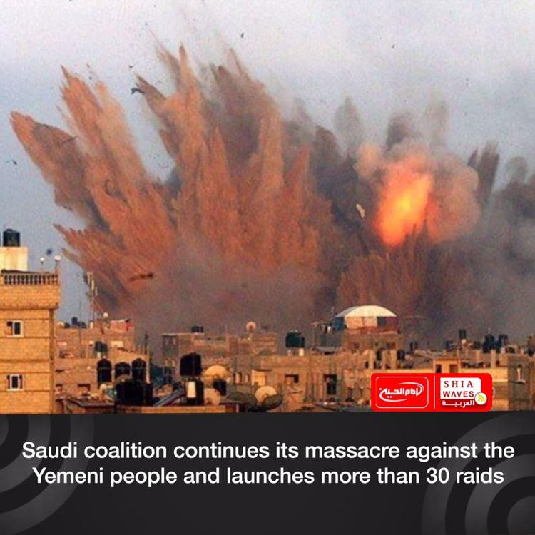 Photo of Saudi coalition continues its massacre against the Yemeni people and launches more than 30 raids