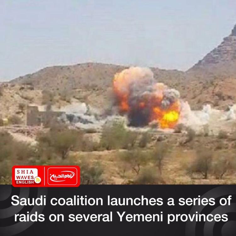 Photo of Saudi coalition launches a series of raids on several Yemeni provinces