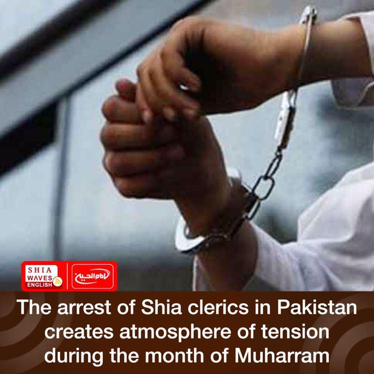 Photo of The arrest of Shia clerics in Pakistan creates atmosphere of tension during the month of Muharram