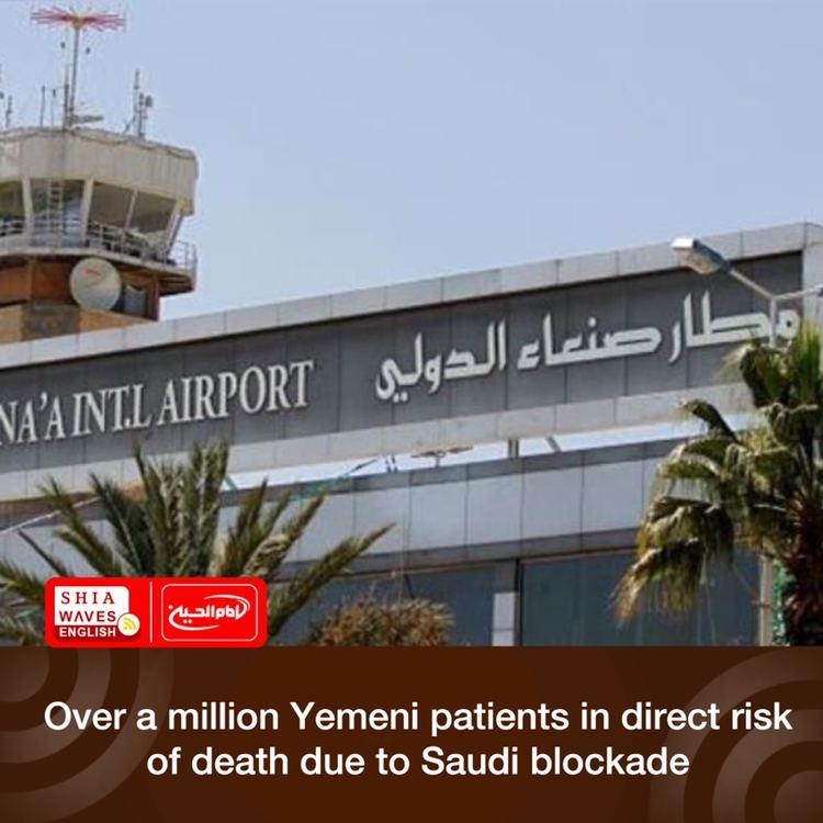 Photo of Over a million Yemeni patients in direct risk of death due to Saudi blockade
