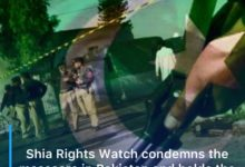 Photo of Shia Rights Watch condemns the massacre in Pakistan and holds the international community responsible