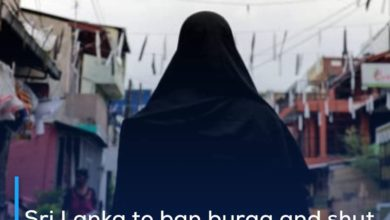 Photo of Sri Lanka to ban burqa and shut more than 1,000 Islamic schools, minister says